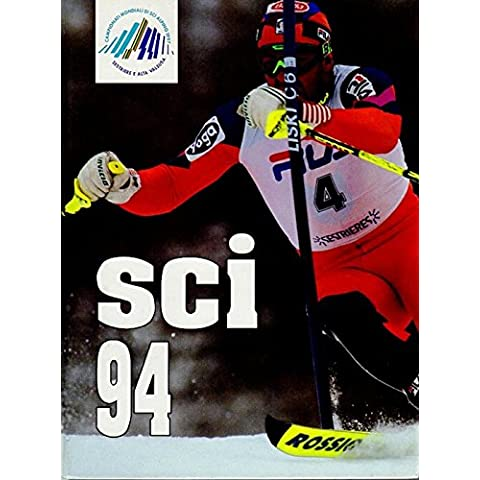 Sci '94: l'Olimpiade azzurra. I grandi sport illustrati.