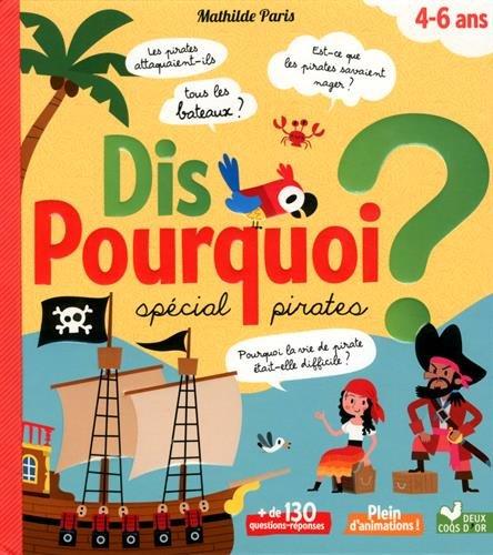 Dis pourquoi spécial pirates - livre animé