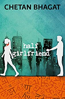Half Girlfriend by [Bhagat, Chetan]