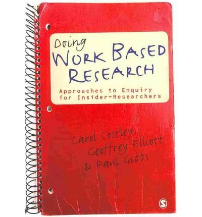 [ Doing Work-Based Research Approaches To Enquiry For Insider-Researchers ] By Gibbs, Dr. Paul ( Author ) Mar-2010 [ Paperback ] Doing Work-Based Research Approaches to Enquiry for Insider-Researchers