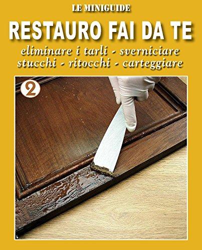restauro-fai-da-te-2-eliminare-i-tarli-sverniciare-stucchi-ritocchi-carteggiare-le-miniguide