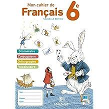 Mon cahier de français 6e : Cahier élève
