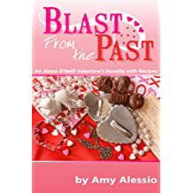Blast from the Past (Alana O'Neill Mysteries with Vintage Recipes Book 4) (English Edition)