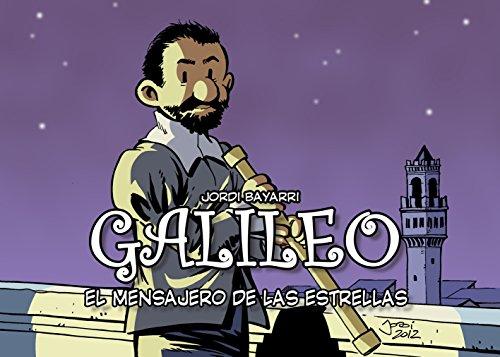 GALILEO, EL MENSAJERO DE LAS ESTRELLAS (Colección Científicos nº 2) por Jordi Bayarri Dolz