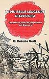 Scarica Libro Le piu belle leggende giapponesi Leggende e creature leggendarie dal Giappone (PDF,EPUB,MOBI) Online Italiano Gratis