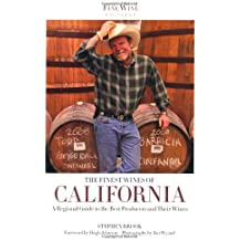 The Finest Wines of California: A Regional Guide to the Best Producers and Their Wines (Fine Wine Editions)