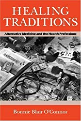 Healing Traditions: Alternative Medicine and the Health Professions (Studies in Health, Illness, and Caregiving) by Bonnie Blair O'Connor (1994-12-01)