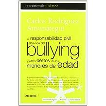 La responsabilidad civil derivada del Bullying y otros delitos… (Laberinto Jurídico)