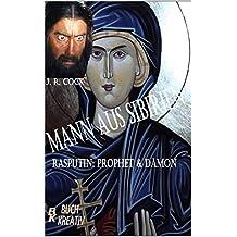 Mann aus Sibirien: Rasputin: Prophet und Dämon