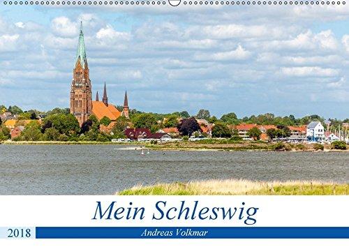 Mein Schleswig (Wandkalender 2018 DIN A2 quer): Stadt der Wikinger, Herzöge und Bischöfe (Monatskalender, 14 Seiten ) (CALVENDO Orte) [Kalender] [Mar 21, 2017] Volkmar, Andreas