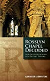 by Butler, Alan, Ritchie, John Rosslyn Chapel Decoded: New Interpretations of a Gothic Enigma (2013) Paperback