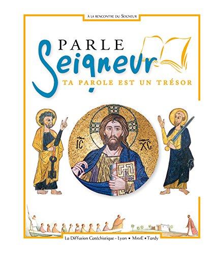 Parle Seigneur : Ta parole est un trésor par Diffusion Catéchistique Lyon