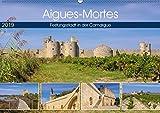 Aigues-Mortes - Festungsstadt in der Camargue (Wandkalender 2019 DIN A2 quer): Fotografischer Streifzug durch die mittelalterliche Stadt (Monatskalender, 14 Seiten ) (CALVENDO Orte)