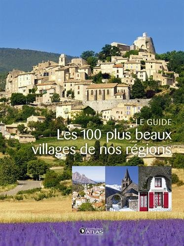 Les 100 plus beaux villages de nos régions : le guide