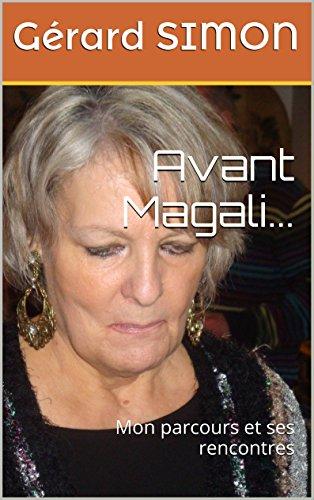 Avant Magali...: Mon parcours et ses rencontres