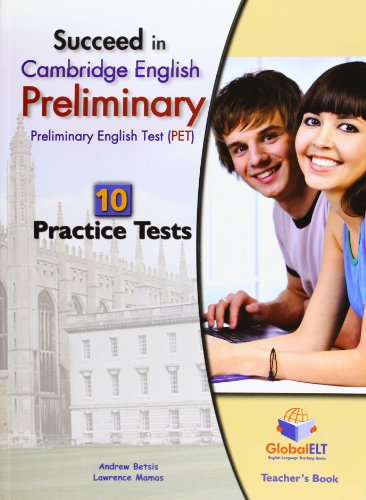 Succeed In Cambridge English Preliminary. 10 Practice Tests -Teacher's Book
