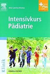 Intensivkurs Pädiatrie: mit Zugang zum Elsevier-Portal von Muntau. Ania Carolina (2011) Taschenbuch