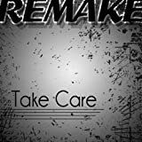 Take Care (Drake feat. Rihanna Remake Deluxe)