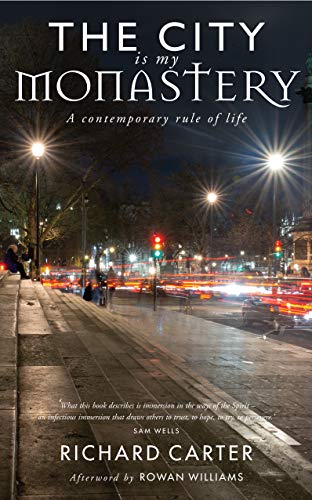 The City is my Monastery: A contemporary rule of life (English Edition)