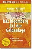 Das Bloomberg 1 x 1 der Geldanlage: Ihr Praxisbuch für den Einstieg (Bloomberg bei Campus)
