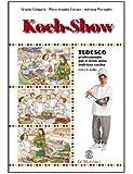 Kock show. Tedesco professionale. Per il 3° degli Ist. professionali alberghieri indirizzo cucina