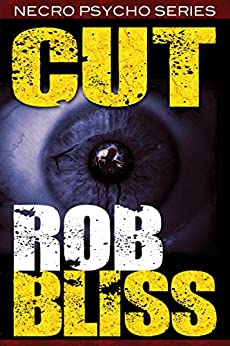 Cut (Necro Psycho Series Book 1) by [Bliss, Rob]