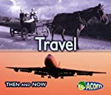 Travel (Then and Now)