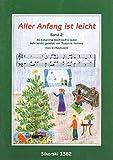 Aller Anfang ist leicht / Aller Anfang ist leicht: 30 bekannte Weihnachtslieder sehr leicht gesetzt für Klavier
