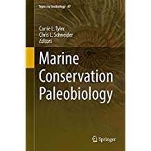 Marine Conservation Paleobiology (Topics in Geobiology, Band 47)