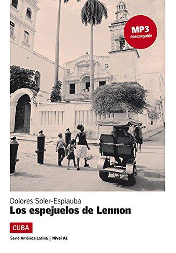 Lecturas Serie America Latina: Los Espejuelos De Lennon (Cuba) + MP3 Download par Dolores Soler-Espiauba
