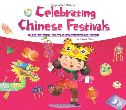 celebrating-chinese-festivals-a-collection-of-holiday-tales-poems-and-activities-by-sanmu-tang-2012-