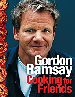 Cooking for Friends by [Ramsay, Gordon]