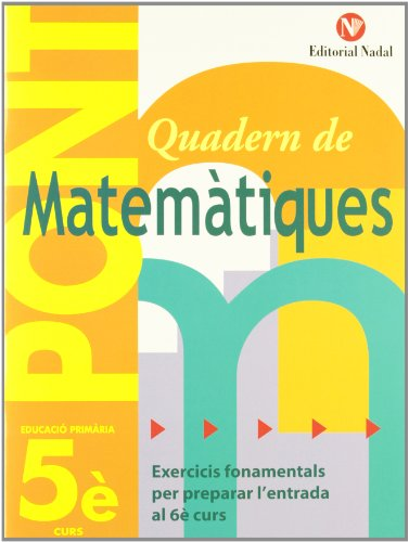 Pont. Quadern De Matematiques. Canvi De Curs 5 (Pont (canvi De Curs)) por Vv.Aa
