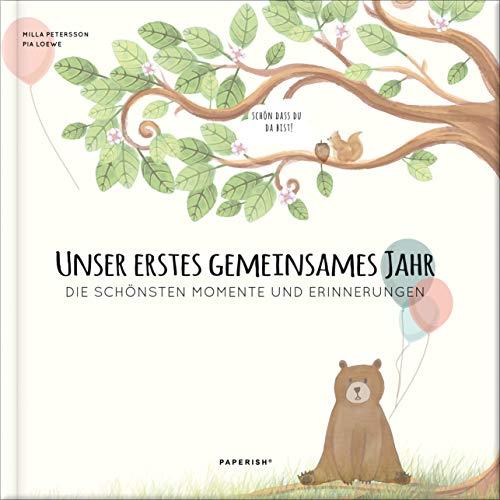Babyalbum - UNSER ERSTES GEMEINSAMES JAHR: Die schönsten Momente und Erinnerungen - ein bezauberndes Erinnerungsalbum zur Geburt (PAPERISH® Kinderbücher)