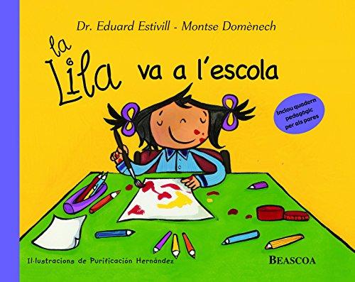 La Lila va a l'escola (La Lila) (Catalan Edition) por Eduard Estivill