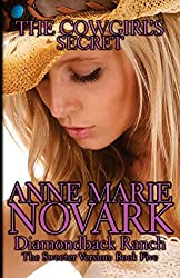 The Cowgirl's Secret: The Sweeter Version: Volume 5 (The Diamondback Ranch Sweeter Series) by Anne Marie Novark (2014-09-26)
