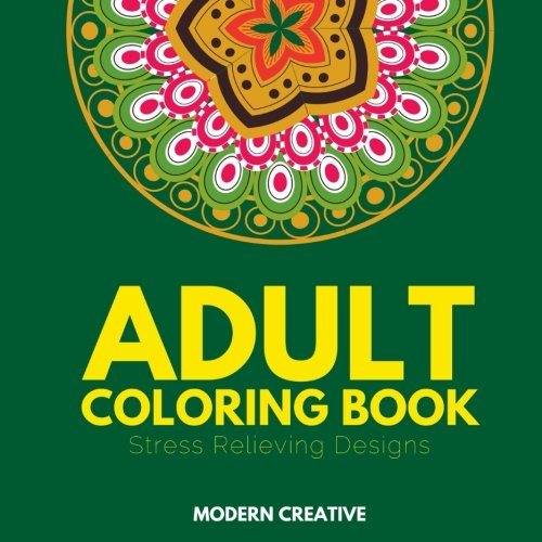 Adult Coloring Book: Stress Relieving Designs, Mandalas, and Coloring Pages for Relaxation por Modern Creative