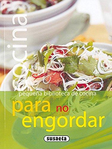Cocina Para No Engordar(Pequeña Biblioteca De Cocina) por Equipo Susaeta