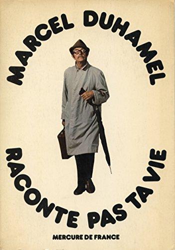 Raconte pas ta vie par Marcel Duhamel