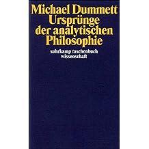 Ursprünge der analytischen Philosophie (suhrkamp taschenbuch wissenschaft)