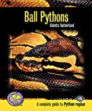 Ball Pythons: A Complete Guide to Python Regius (Complete Herp Care)