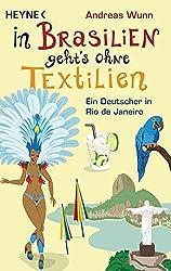 In Brasilien geht`s ohne Textilien: Ein Deutscher in Rio de Janeiro