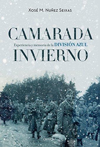 Camarada invierno: Experiencia y memoria de la División Azul (1941-1945) (Contrastes)