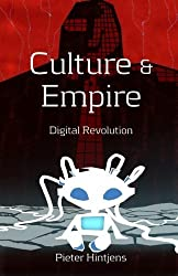 Culture and Empire: Digital Revolution by Pieter Hintjens (2013-11-02)
