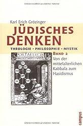 Jüdisches Denken. Theologie - Philosophie - Mystik: Band 2: Von der mittelalterlichen Kabbala zum Hasidismus
