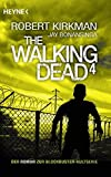 The Walking Dead 4: Roman (The Walking Dead-Serie, Band 4) - Robert Kirkman, Jay Bonansinga