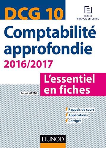 DCG 10 - Comptabilité approfondie 2016/2017-6e éd. - L'essentiel en fiches par Robert Maéso