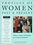 Profiles of Women Past & Present: Women's History Monologues for Group Presentations by American Association of University Women Thousand Oaks CA Branch Members (1996-07-01)