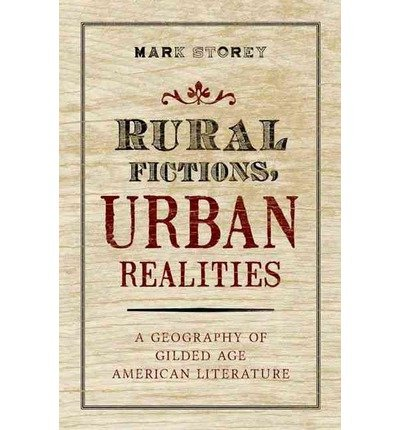 Rural Fictions, Urban Realities: A Geography of Gilded Age American Literature (Hardback) - Common
