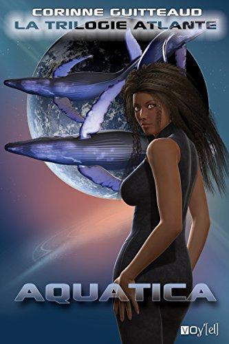 La Trilogie Atlante - 1: Aquatica